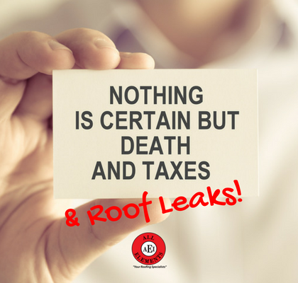 Death, Taxes and Roof Leaks