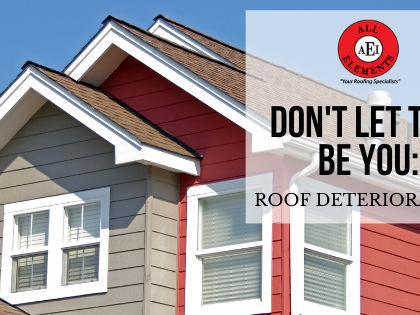 Don't Let This Be You: Roof Deterioration