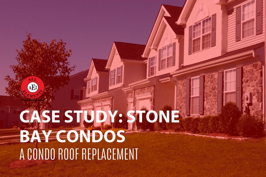 A Condo Roof Replacement Case Study: Stone Bay Condos